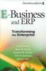 E-Business and ERP : transforming the enterprise