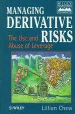 Managing derivative risks : the use and abuse of leverage
