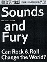 聲音與憤怒 : 搖滾樂可能改變世界嗎? = Sounds and Fury : Can Rock & Roll Change the World?