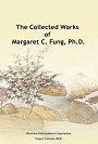 The Collected Works of Margaret C. Fung Ph.D.