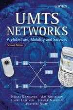 UMTS NETWORKS =  Architecture, mobility and services /
