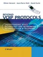 Beyond VoIP protocols:understanding voice technology and networking techniques for IP telephony