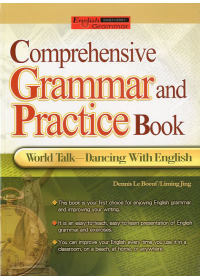 Comprehensive grammar and practice book : world talk-dancing with English