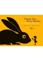 謝謝你毛毛兔,這個下午真好玩 = Thank you, furry bunny, for a wonderful afternoon 封面