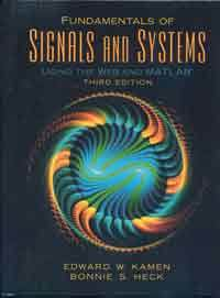 Fundamentals of signals and systems using the Web and MATLAB /