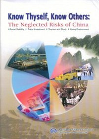 Know thyself, know others :  the neglected risks of China : social stability, trade investment, tourism and study, living environment /