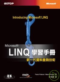 Microsoft LINQ學習手冊 :  新一代資料查詢技術 /
