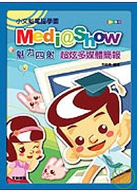 小文魁電腦學園 :  Medi@Show魅力四射超炫多媒體簡報 /