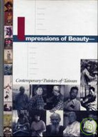 Impressions of beauty :  contemporary painters of Taiwan /