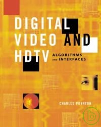 Digital video and HDTV :  algorithms and interfaces /