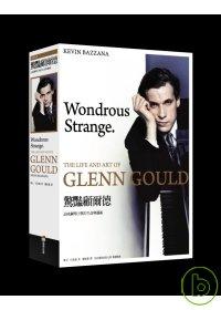 驚豔顧爾德 :  品味鋼琴巨擘的生命與藝術 = Wondrous strange: The life and art of Glenn Gould /
