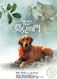 莫兒的門 : lessons from a freethinking dog = Merle