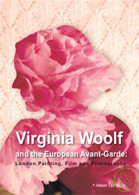 Virginia Woolf and the European Avant~Garde:L