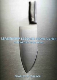 Leadership Lessons From a Chef : Finding Time