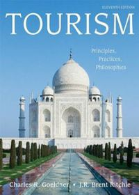 Tourism : principles, practices, philosophies /