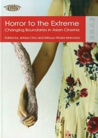 Horror to the Extreme: Changing Boundaries in