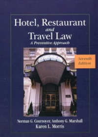 Hotel, restaurant, and travel law : a preventive approach