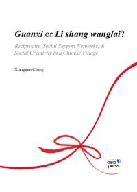 Guanxi or Li shang wanglai ~~ Reciprocity Soc