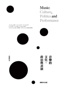 音樂的文化,政治與表演 = Music:Culture,Politics and Performance