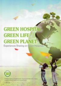 Green Hospital.Green Life.Green Planet:Experi