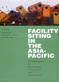 Facility Siting in the Asia-Pacific:Perspectives on Knowledge Production and Application
