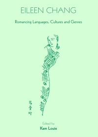 Eileen Chang:Romancing Languages Cultures and