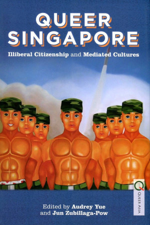 Queer Singapore:Illiberal Citizenship and Med