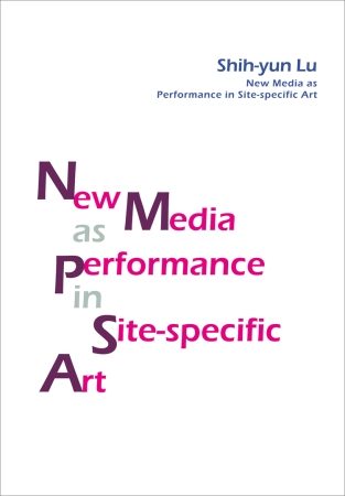 New Media as Performance in Site~specific Art