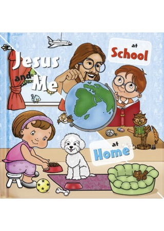 Jesus and Me- At School, At Home 耶穌與我-《在學校》《在家裡》