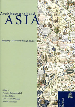 Architecturalized Asia:Mapping a Continent th
