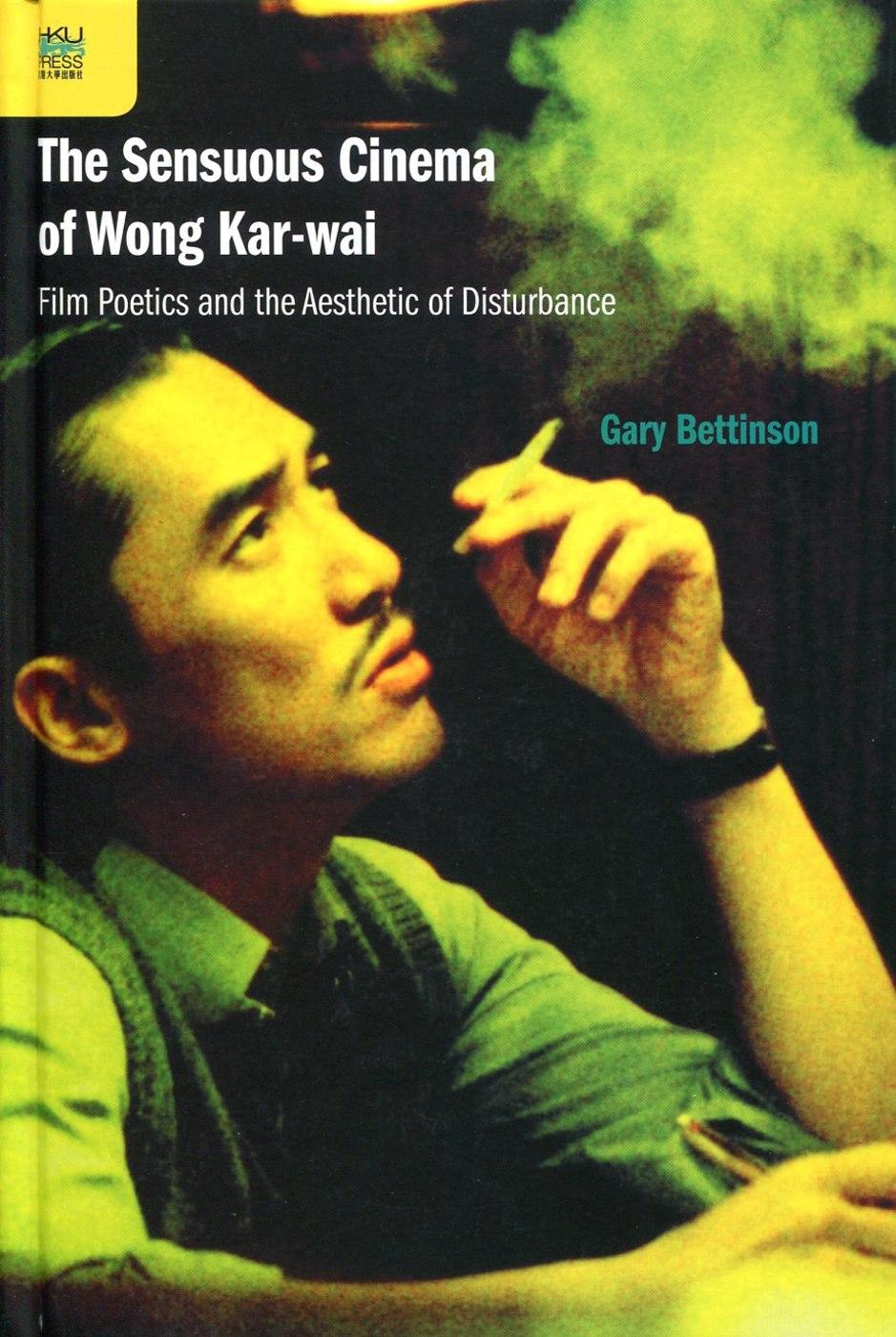 The Sensuous Cinema of Wong Kar~wai:Film Poet