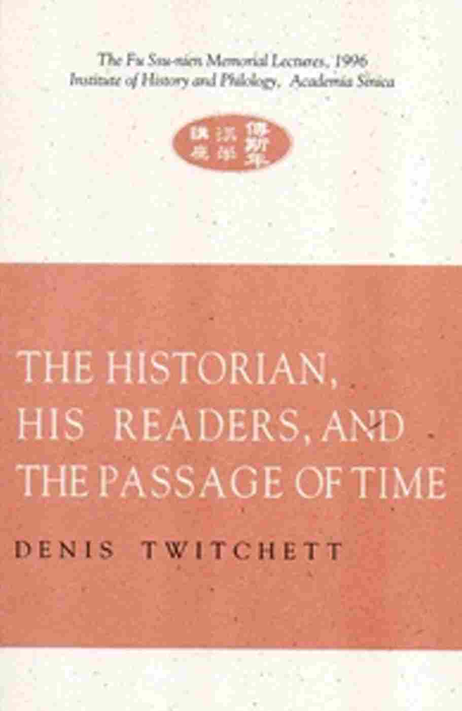 THE HISTORIAN,HIS READERS,AND THE PASSAGE OF