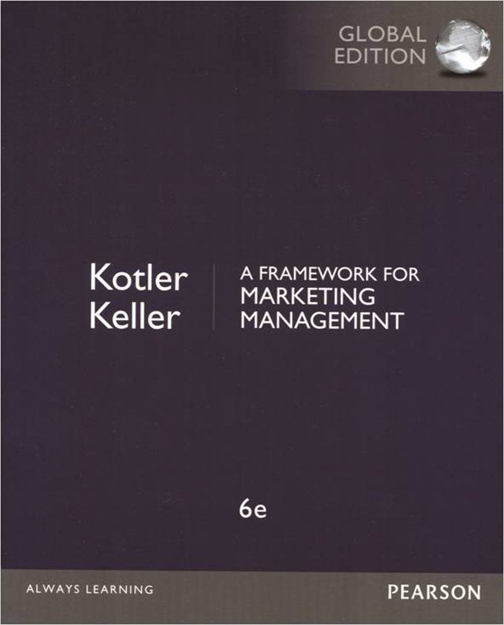 A Framework for Marketing Management (GE) (6版)