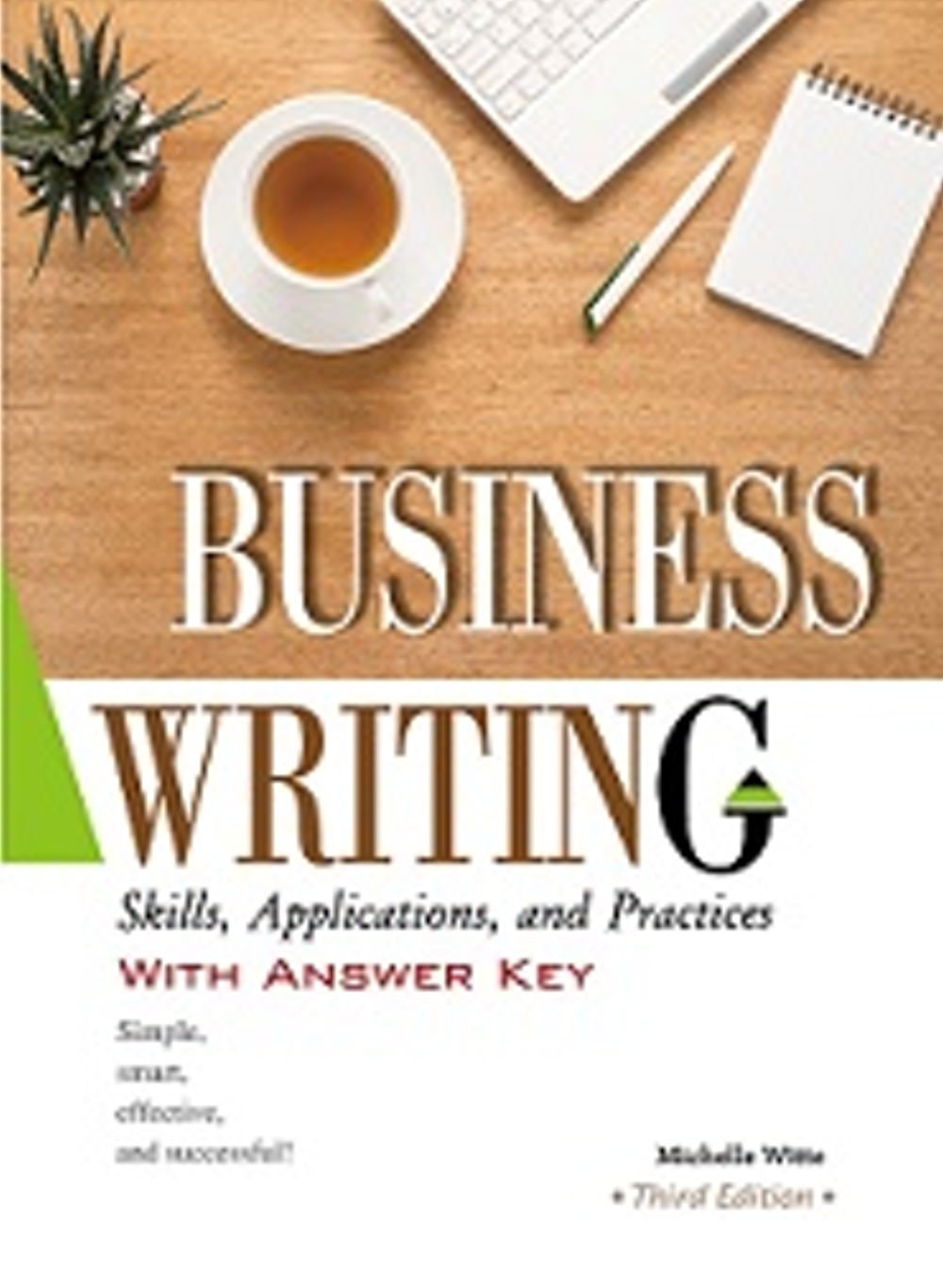 Business Writing: Skills Applications and Pra