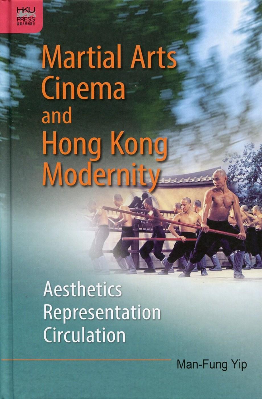 Martial Arts Cinema and Hong Kong Modernity:A