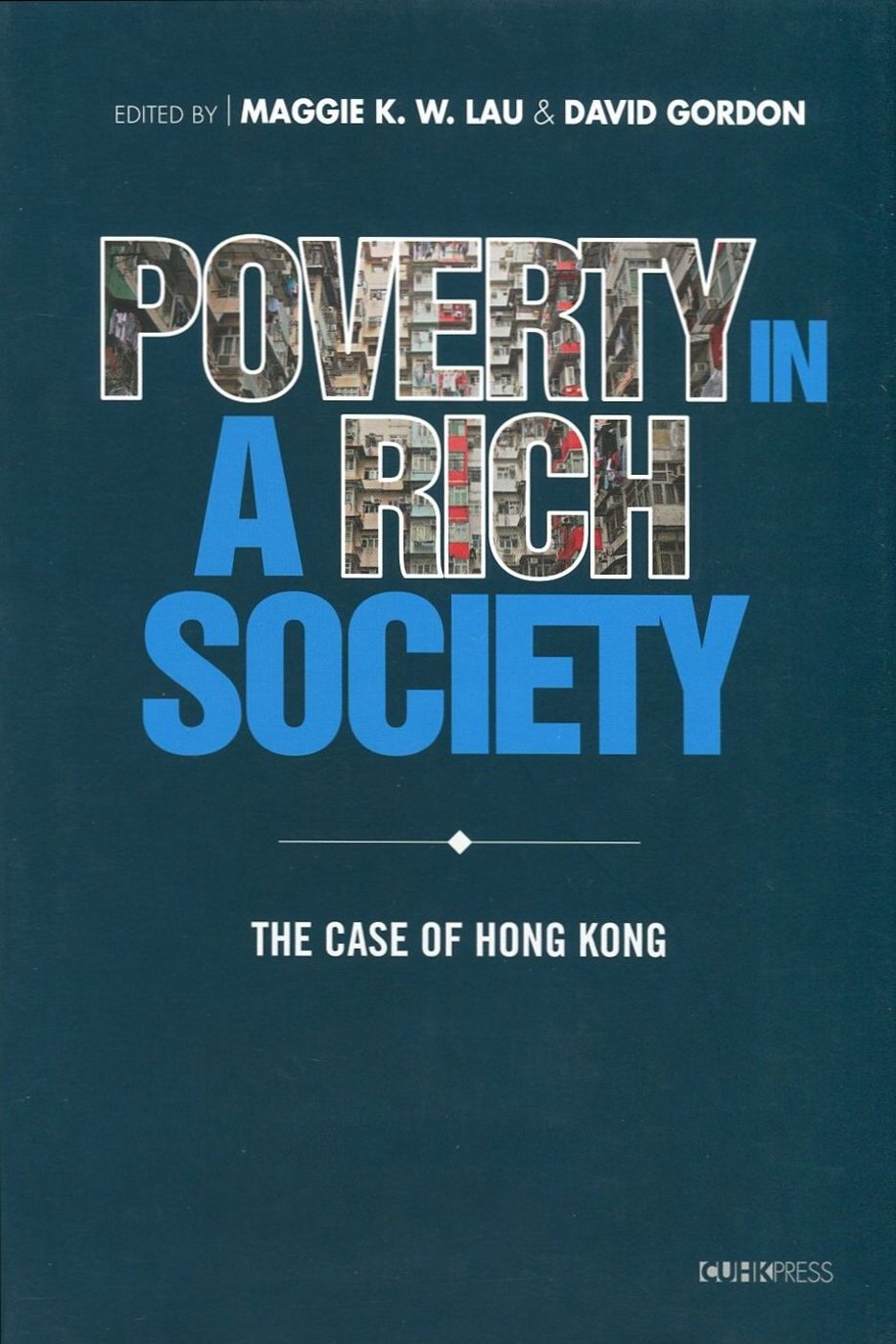 Poverty in a Rich Society:The Case of Hong Kong