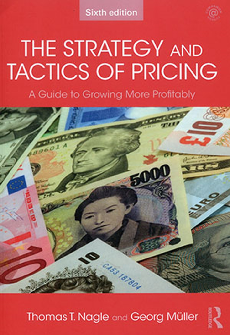 The Strategy and Tactics of Pricing: A Guide to Growing More Profitably(六版)