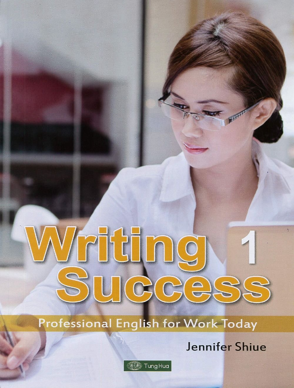 Writing Success 1:Professional English for Work Today