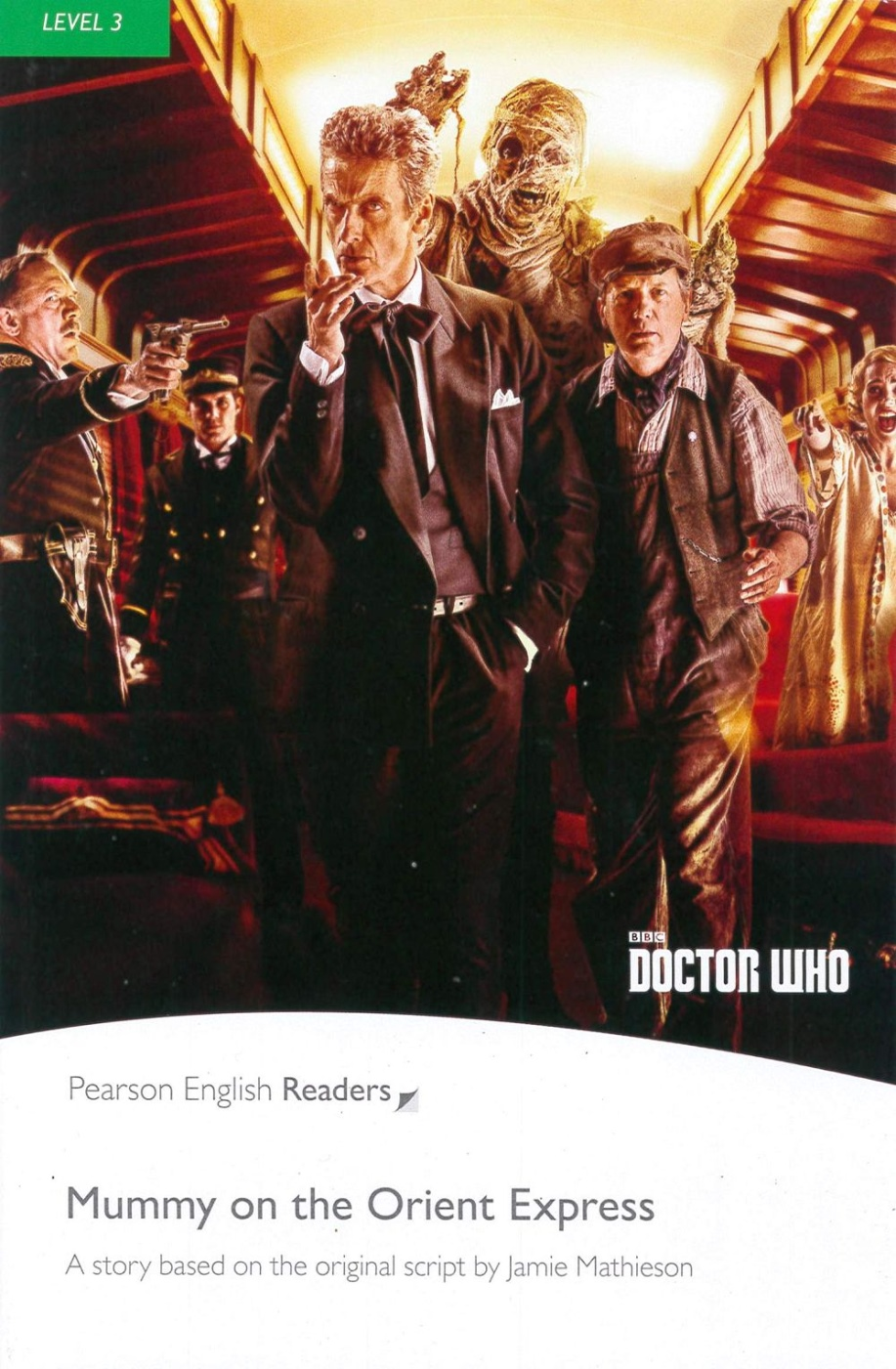 Pearson English Readers Level 3: Doctor Who: Mummy on the Orient Express