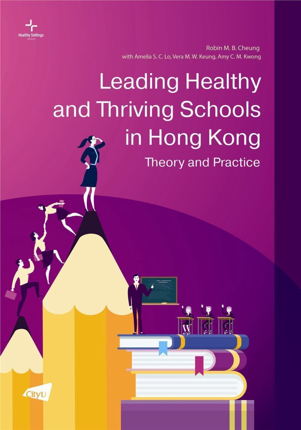 Leading Healthy and Thriving Schools in Hong Kong: Theory and Practice
