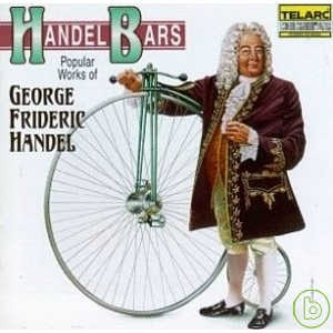 Handel Bars:Popular Works of George Frideric
