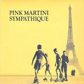 Pink Martini  Sympatique