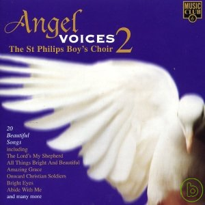 Angel Voices 2  The St. Philips Boy's Choir