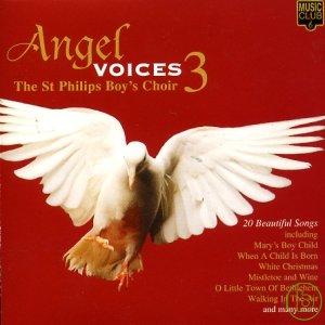 Angel Voices 3  The St. Philips Boy's Choir