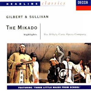 Gilbert & Sullivan:The Mikado~highlights