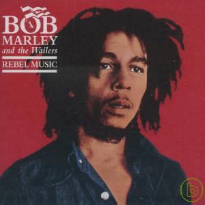 Bob Marley  The Wailers  Rebel Music