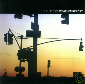Weather Report  The Best Of