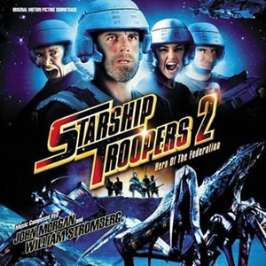 O.S.T.  Starship Troopers 2: Hero Of The Fede