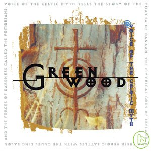 GREENWOOD ~ Voice of the Celtic Myth  Greenwo
