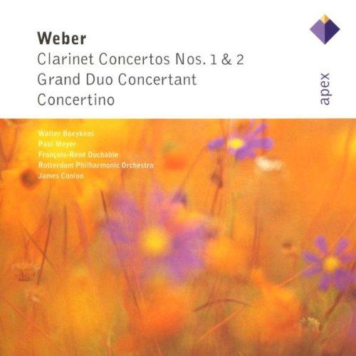 Weber : Clarinet Concertos  Grand Duo Concert